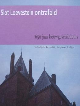 Loevestein ontrafeld: 650 jaar bouwgeschiedenis